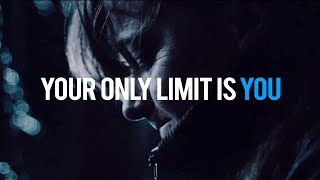 YOUR ONLY LIMIT IS YOU - Study Motivation