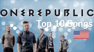 Top 10 Songs by OneRepublic (so far!)