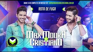 Max Moura e Cristiano - Rota de Fuga [DVD Ao Vivo]