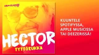 Hector - Tyttörukka (Vain elämää 2016)