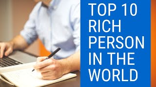 Top 10 richest persons in the world ||top10videos top10 videos top 10videos