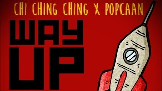 Chi Ching Ching & Popcaan - Way Up Stay Up [Happy Hour Riddim] October 2014
