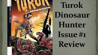 """Turok Dinosaur Hunter"" Issue #1 Comic Book Review Released 2/5/14"