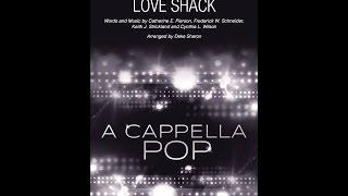Love Shack - Arranged by Deke Sharon