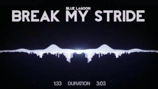 Blue Lagoon - Break My Stride