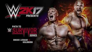 WWE 2K17 presenta: Goldberg vs. Lesnar - Camino hacia el Survivor Series