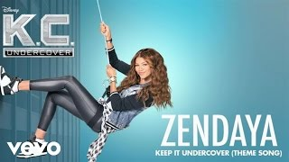 "Zendaya - Keep It Undercover (Theme Song From ""K.C. Undercover""/Audio Only)"