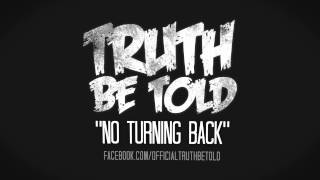 """Truth Be Told - """"No Turning Back"""" (Official Audio Video)"""