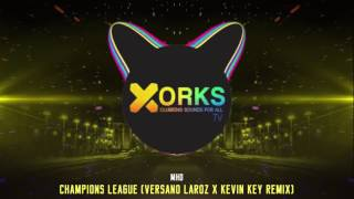 MHD Champions League Versano Laroz x Kevin Key Remix