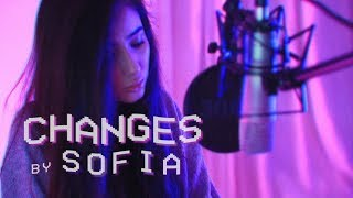 XXXTENTACION - Changes (Cover by Sofia)