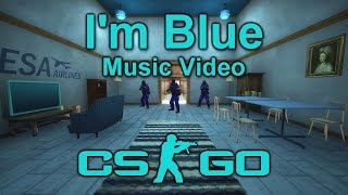 CS:GO | ♫ I'm Blue - Eiffel 65 (Remix) [Music Video]