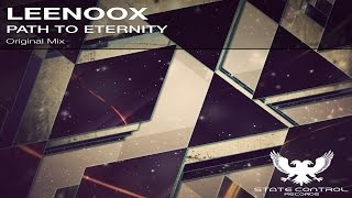 OUT NOW! Leenoox - Path to Eternity (Original Mix) [State Control Records]