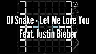 DJ Snake - Let Me Love You Ft. Justin Bieber (Launchpad Lyrics) + project file