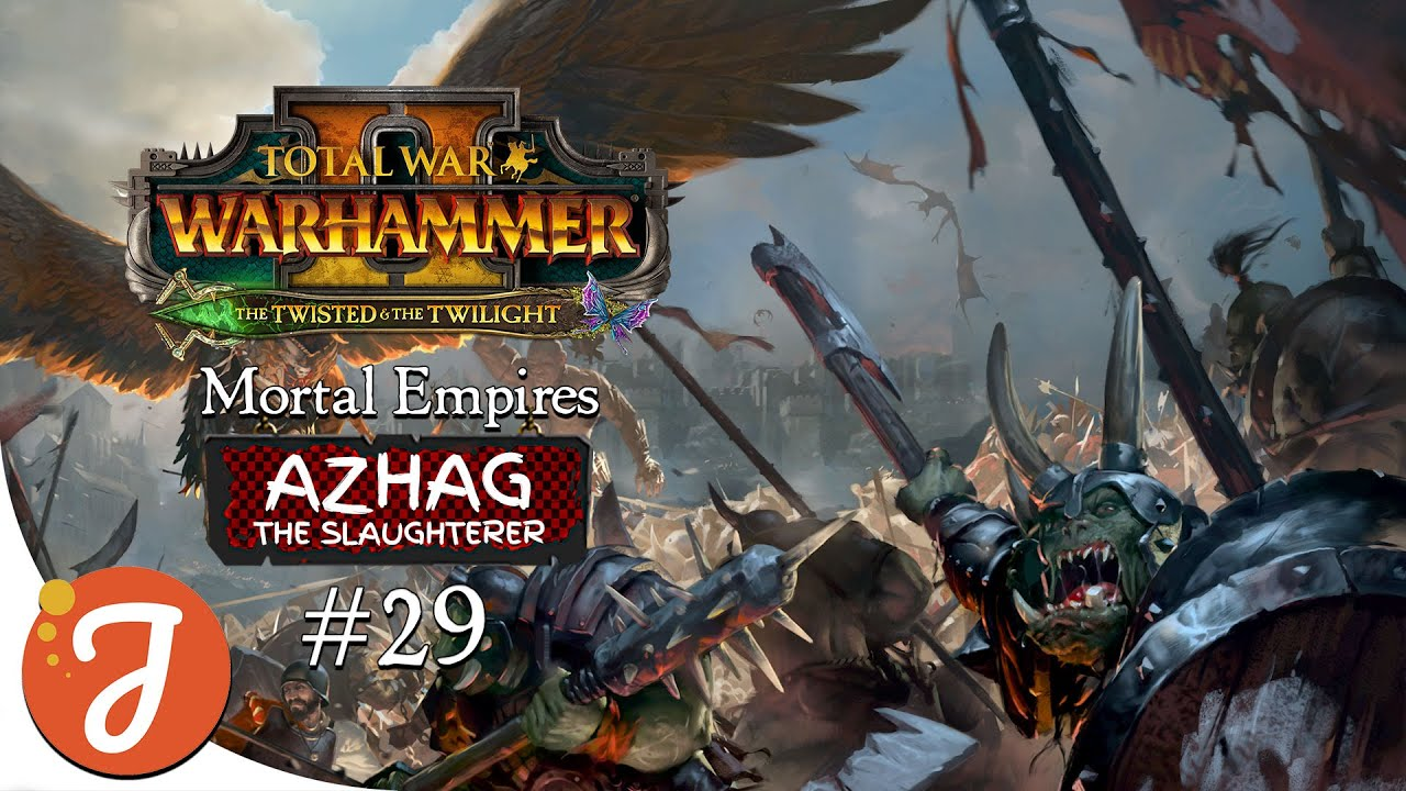 JanetOnOccasion - The Last Of Sigmar's Heirs   Azhag Campaign #29   Total War: WARHAMMER II