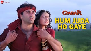 Gadar - Hum Juda Ho Gaye - Full Song Video | Sunny Deol - Ameesha Patel - HD width=
