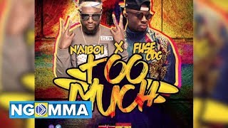 Too Much - Naiboi Ft. Fuse ODG  (Official Lyric Video)
