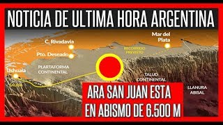 SUBMARINO ARA SAN JUAN ESTA EN ABISMO DE 6 MIL METROS PROFUNDIDAD #Argentina #ArasSanJuan