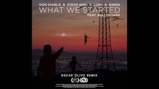 Don Diablo & Steve Aoki - What We Started (Oscar Olivo Remix)