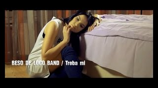 Beso de Loco Band - Treba mi - (Official Video 2015) HD