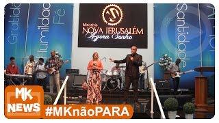 Ministério Nova Jerusalém - Culto de Consagração do CD Agora Sonho - (#MKnãoPARA)