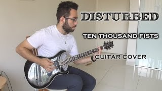 Disturbed - Ten Thousand Fists (Guitar Cover)