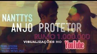 Nanttys - Anjo Protetor (Videoclipe Oficial)