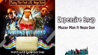 Expensive Soap - Muzay Man ft Nega Don LXG (Audio Only)