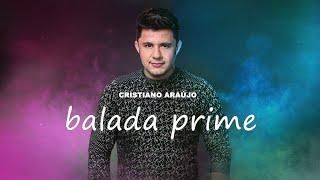 Cristiano Araújo - Balada Prime - MÚSICA INÉDITA (Áudio Oficial)