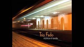 Trio Fado - nunca é tarde