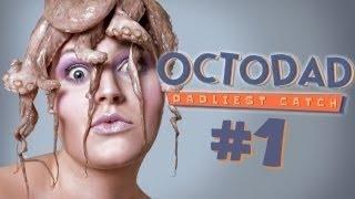 Octodad: Dadliest Catch - MARRIED TO AN OCTOPUS?! - Part 1