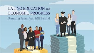 Latino Education and Economic Progress: Running Faster but Still Behind