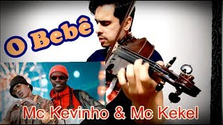 O BEBÊ - Mc Kevinho e Mc Kekel by Douglas Mendes (Violin Cover) #obebe