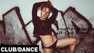 Icona Pop - I Love It (A-One Remix)
