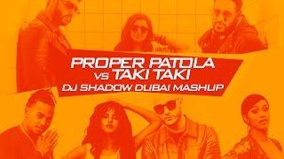 Proper Patola X Taki Taki | DJ Shadow Dubai Mashup | Namaste England | Badshah | Diljit | Aastha