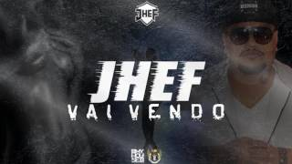 JHEF - Vai Vendo
