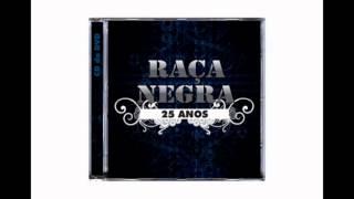 RAÇA NEGRA - É TARDE DEMAIS - @banda_racanegra