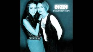M2M: Everything You Do (Groove Brothers Radio Mix)