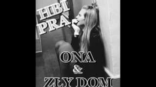 HBI feat. PRA - Ona & Zły Dom