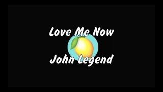 Love Me Now - John Legend Acoustic Instrumental