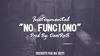 (BEAT) NO FUNCIONO - Instrumental de Rap Romantico Triste 2018 | Piano | Desamor | DaniRnB