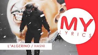 L'ALGERINO : HASNI - PAROLES / MY LYRICS