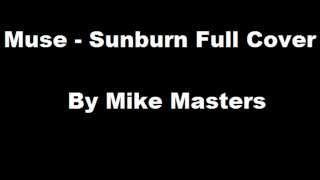 Muse - Sunburn Full cover (With Lyrics).