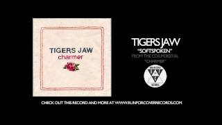 Tigers Jaw - Softspoken (Official Audio)