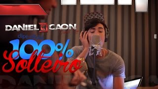 Daniel Caon - 100% Solteiro - Clipe Oficial