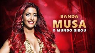 BANDA MUSA - O MUNDO GIROU - MÚSICA NOVA 2017