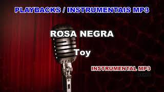 ♬ Playback / Instrumental Mp3 - ROSA NEGRA - Toy