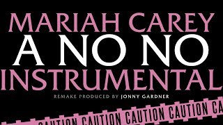 "Mariah Carey - ""A No No"" (Instrumental)"