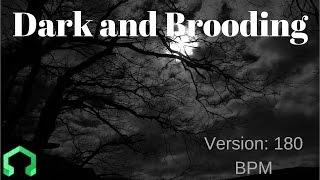 Dark and Brooding | Version 180 BPM