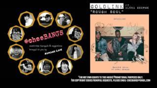 #freshbeats | GoldLink ft. Aluna George - Rough Soul