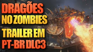 DRAGÕES!! - TRAILER do 3º mapa via DLC do Zombies (PT-BR)